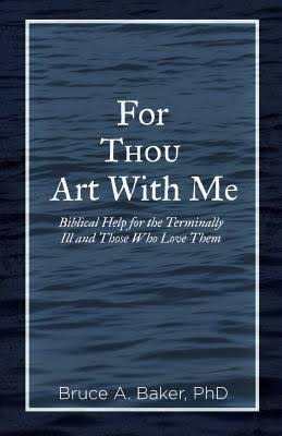 For Thou Art With Me by Bruce A. Baker, PhD