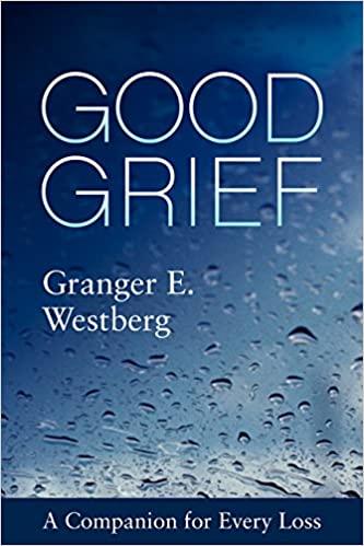 Good Grief by Granger E. Westberg